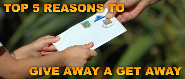 Top 5 Reasons to Give Away a Get Away