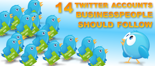 14 Twitter Accounts Businesspeople Should Follow